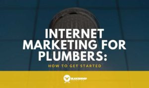 5 internet marketing for plumbers tips